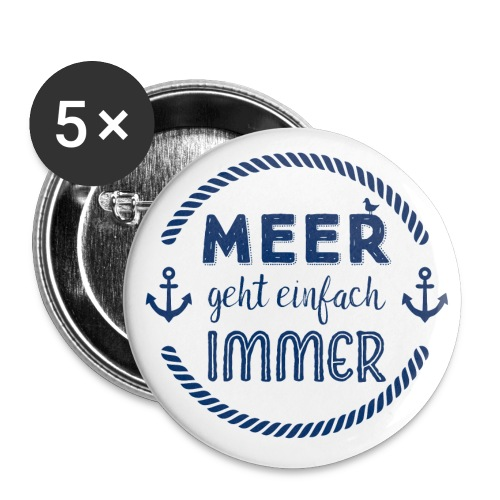 Meer geht einfach immer Geschenkidee - Buttons klein 25 mm (5er Pack)