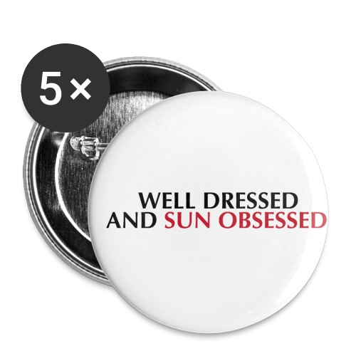 Well dressed and sun obsessed - Paquete de 5 chapas pequeñas (25 mm)