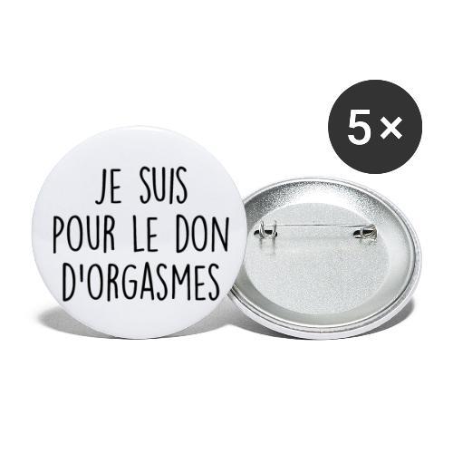 Je suis pour le don d'orgasme - Lot de 5 petits badges (25 mm)