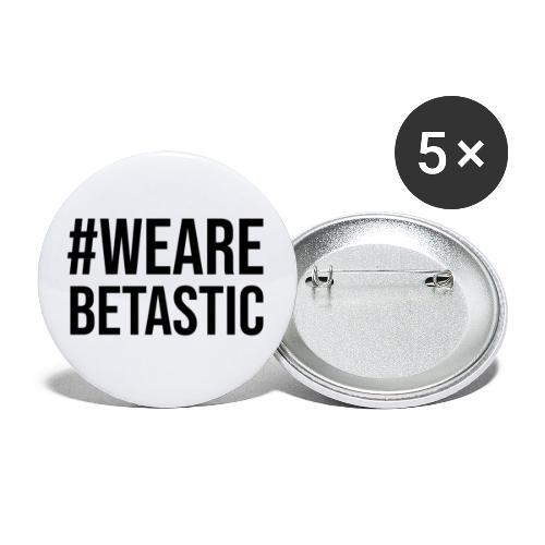 #WeAreBETASTIC-Black-Lettering - Buttons klein 25 mm (5er Pack)