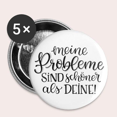 Meine Probleme sind schöner als deine! - Buttons klein 25 mm (5er Pack)