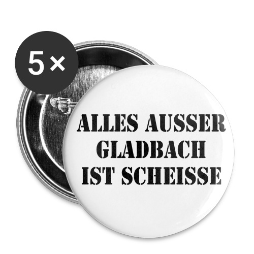 alles ausser gladbach ist scheisse - Buttons klein 25 mm (5er Pack)