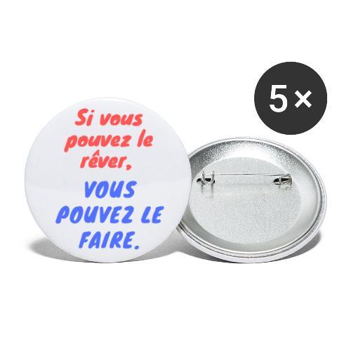 Si vous pouvez le rêver vous pouvez le faire - Lot de 5 petits badges (25 mm)