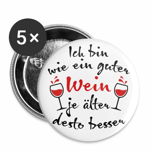 14 Ich bin wie ein guter Wein j älter desto besser - Buttons klein 25 mm (5er Pack)