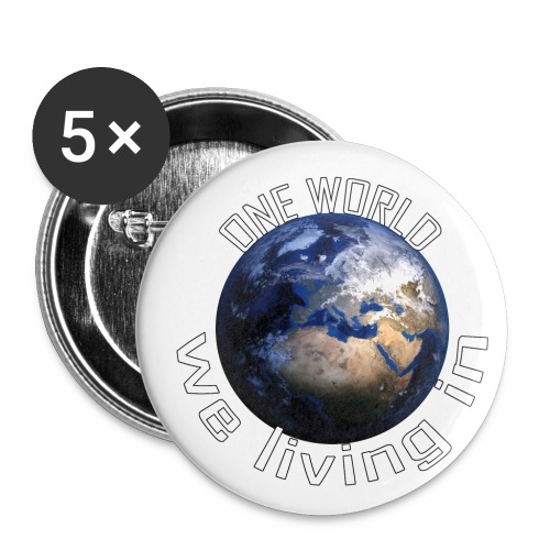 One World we living in - Buttons klein 25 mm (5er Pack)