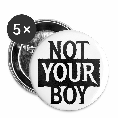NOT YOUR BOY - Coole Statement Geschenk Ideen - Buttons klein 25 mm (5er Pack)