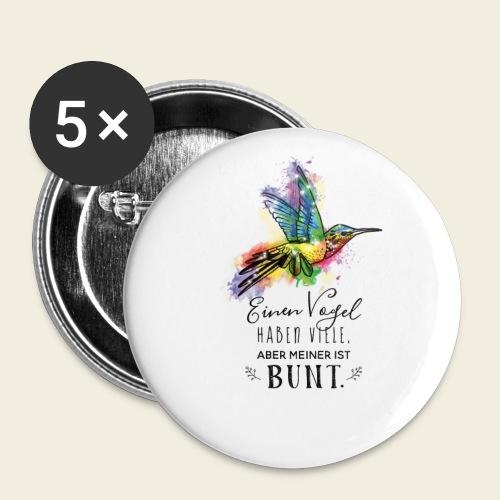 Kolibri: Einen Vogel haben viele... - Buttons klein 25 mm