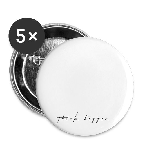 think bigger - Buttons klein 25 mm (5er Pack)