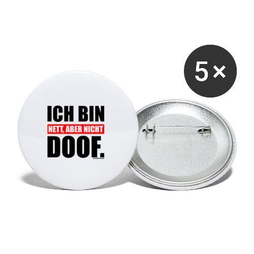 Spruch Ich bin nett, aber nicht doof - bow - Buttons klein 25 mm (5er Pack)