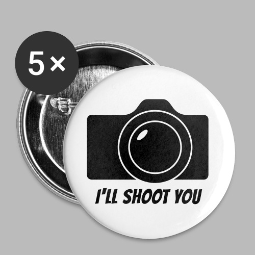 I'll shoot you - Buttons klein 25 mm (5er Pack)