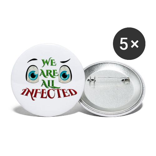 We are all infected -by- t-shirt chic et choc - Lot de 5 petits badges (25 mm)