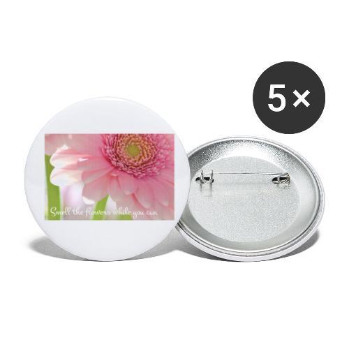 Smell the flowers while you can - Rintamerkit pienet 25 mm (5kpl pakkauksessa)