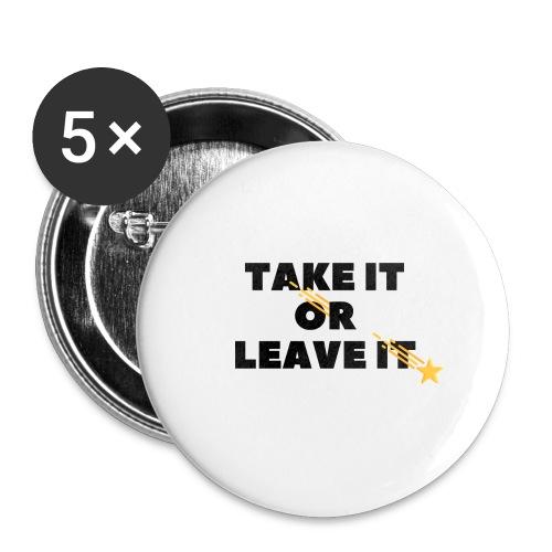 Take It Or Leave It - Lot de 5 petits badges (25 mm)