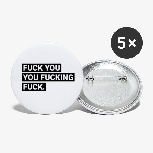 Fuck you you fucking fuck - Buttons klein 25 mm (5er Pack)