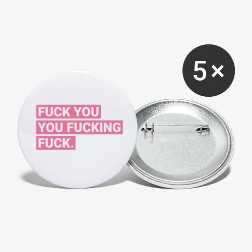 Fuck you you fucking fuck - Pink - Buttons klein 25 mm (5er Pack)