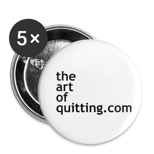 The Art of Quitting - Buttons small 1''/25 mm (5-pack)