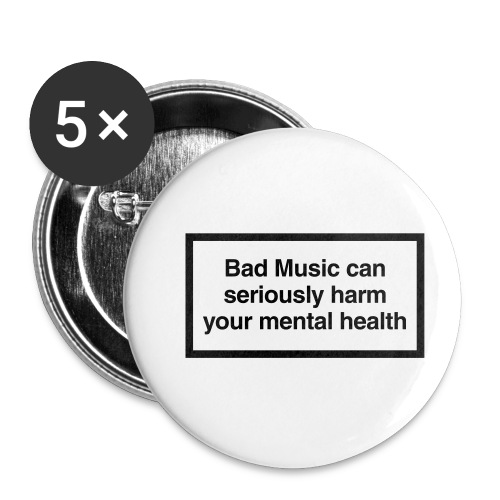 Bad music can harm you - Buttons small 1''/25 mm (5-pack)