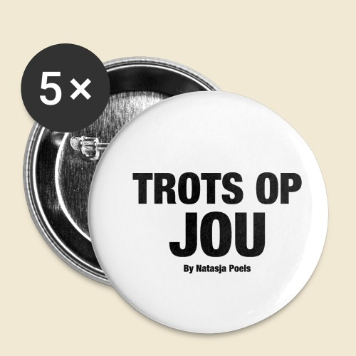 TROTS OP JOU By Natasja Poels - Buttons klein 25 mm (5-pack)
