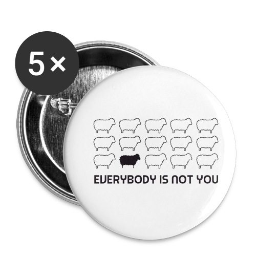 everybody is not you - Buttons small 1''/25 mm (5-pack)
