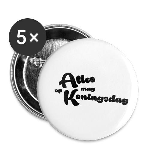 Alles mag op Koningsdag - Buttons klein 25 mm (5-pack)