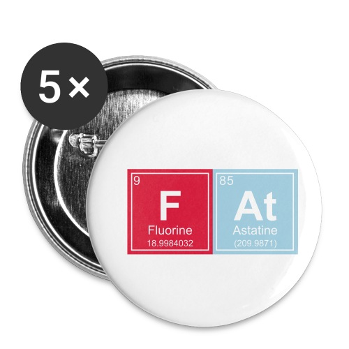 Geeky Fat Periodic Elements - Buttons small 1''/25 mm (5-pack)