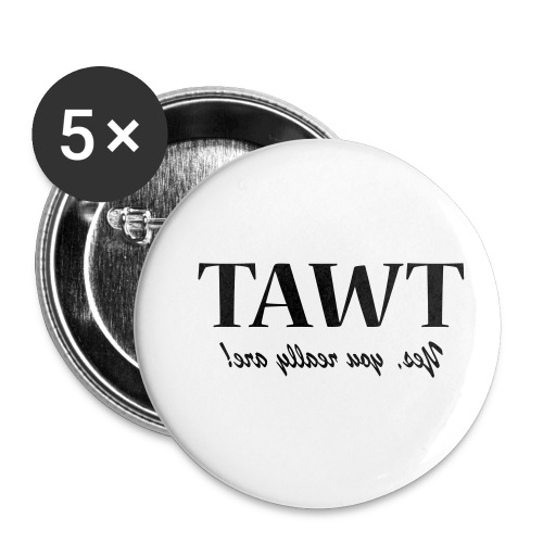 Tawt, Yes you really are... - Buttons small 1''/25 mm (5-pack)