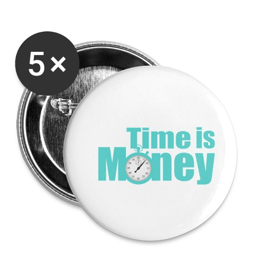 Time is Money - Buttons klein 25 mm