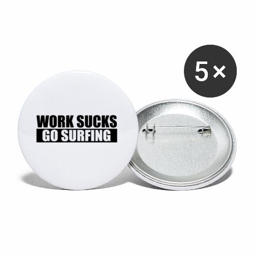 work_sucks_go_surf - Buttons small 1''/25 mm (5-pack)