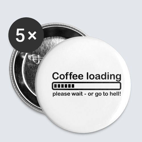 Coffee loading - Buttons klein 25 mm (5er Pack)
