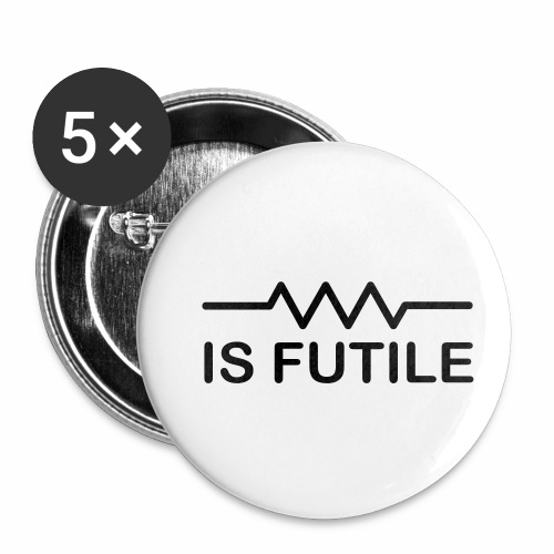 Resistance is Futile - Buttons small 1''/25 mm (5-pack)