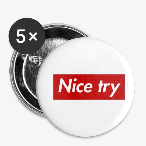 Nice try - Buttons klein 25 mm (5er Pack)
