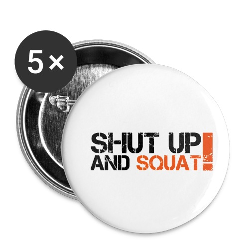 Shut Up And Squat - Buttons klein 25 mm (5er Pack)