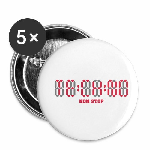 Techno Non Stop Digital Uhr - all night all day - Buttons klein 25 mm (5er Pack)