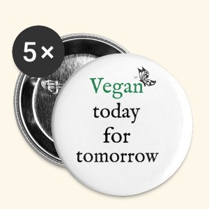 Vegan today for tomorrow - Buttons klein 25 mm