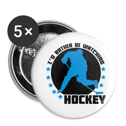 I'd Rather Be Watching Hockey - Buttons small 1''/25 mm (5-pack)