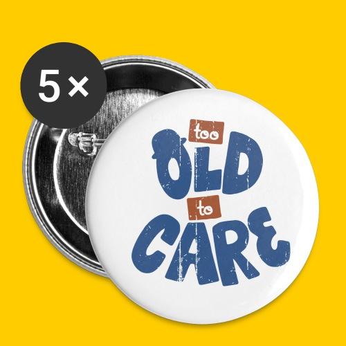 Too old to care - Små knappar 25 mm (5-pack)