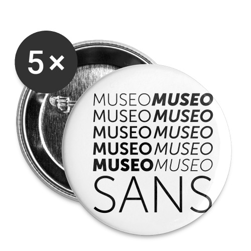 museo sans - Buttons small 1''/25 mm (5-pack)