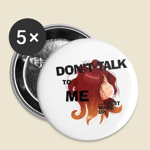 Don't talk to me... - Lot de 5 petits badges (25 mm)