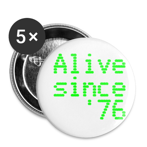 Alive since '76. 40th birthday shirt - Buttons small 1''/25 mm (5-pack)