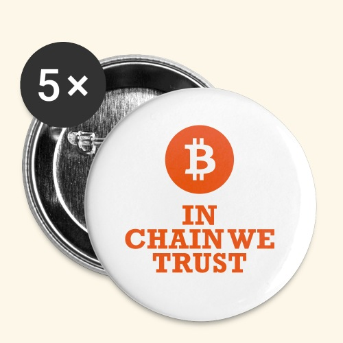 Bitcoin: In chain we trust - Buttons klein 25 mm (5er Pack)