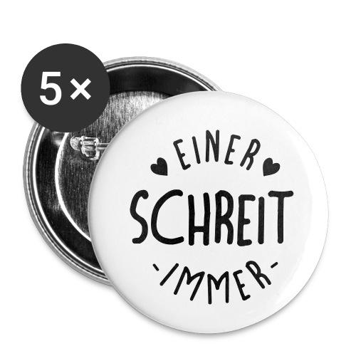 Einer schreit immer - Buttons klein 25 mm (5er Pack)