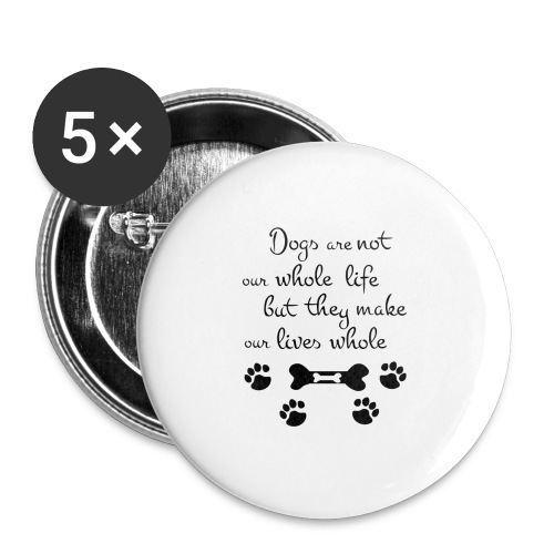 Dogs Are Not Our Whole Life Quote - Buttons klein 25 mm (5-pack)