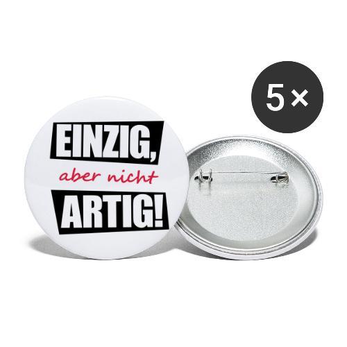 EINZIG aber nicht ARTIG lustiger spruch zum feiern - Buttons klein 25 mm (5er Pack)
