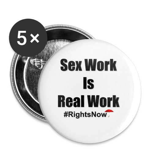 Sex work is real work - Buttons small 1''/25 mm (5-pack)