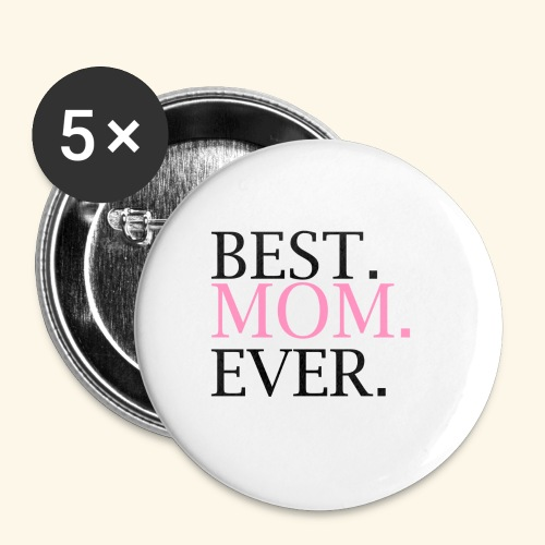 Best Mom Ever nbg 2000x2000 - Buttons/Badges lille, 25 mm (5-pack)