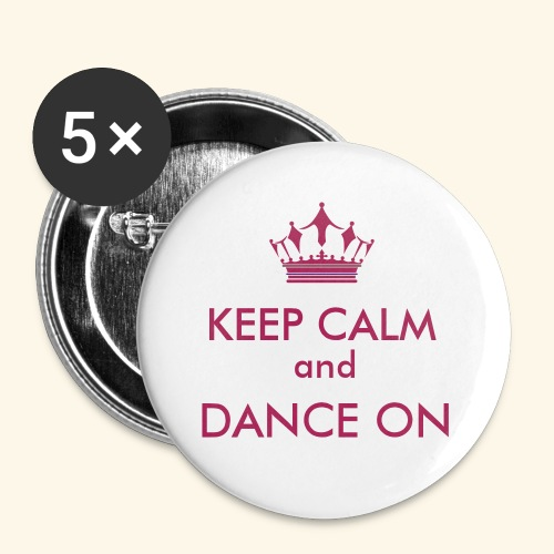 Keep calm and dance on - Buttons klein 25 mm (5er Pack)