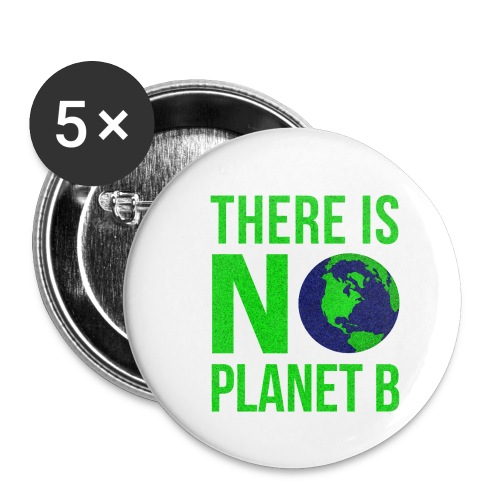There Is No Planet B - Tag der Erde - Buttons klein 25 mm (5er Pack)