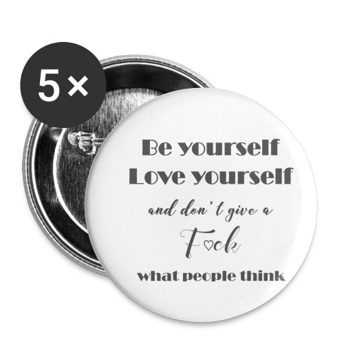 Be yourself Love yourself grey - Buttons klein 25 mm (5er Pack)