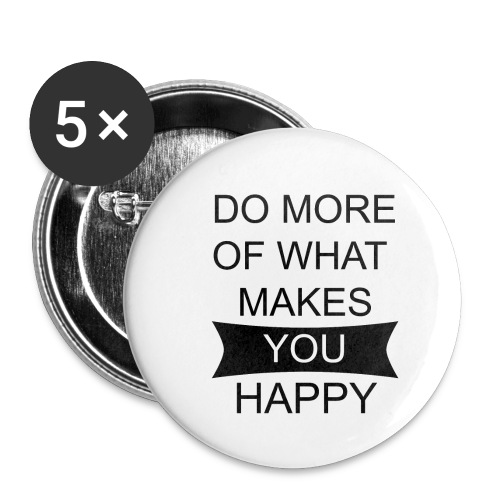 Do more of what makes you happy - Buttons klein 25 mm (5er Pack)