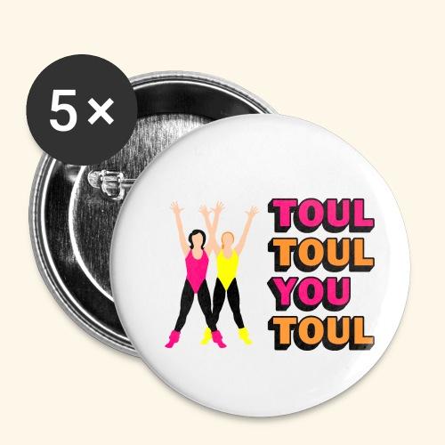 Toul Toul You Toul - Lot de 5 petits badges (25 mm)